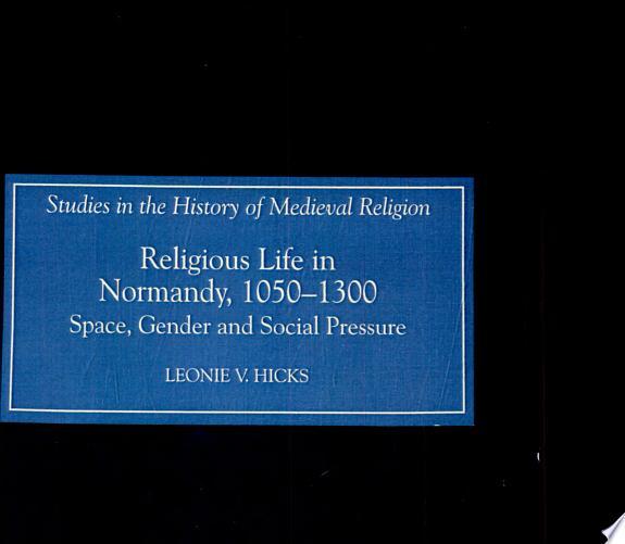 Religious Life in Normandy, 1050-13
