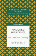 Maligned Presidents: The Late 19th Century [Pdf/ePub] eBook