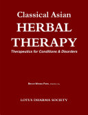 CLASSICAL ASIAN HERBAL THERAPY  Therapeutics for Conditions   Disorders