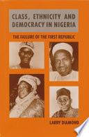 Class Ethnicity And Democracy In Nigeria