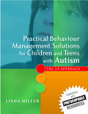 Practical Behaviour Management Solutions for Children and Teens with Autism