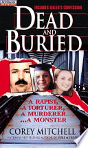 Dead And Buried  A True Story Of Serial Rape And Murder