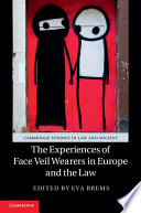 The Experiences of Face Veil Wearers in Europe and the Law Book PDF