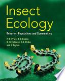 """Insect Ecology: Behavior, Populations and Communities"" by Peter W. Price, Robert F. Denno, Micky D. Eubanks, Deborah L. Finke, Ian Kaplan"
