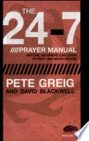 The 24 7 Prayer Manual