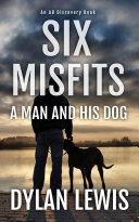 Six Misfits - a man and his dog Pdf/ePub eBook