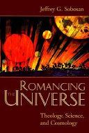 Romancing the Universe