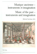 Music of the past, instruments and imagination