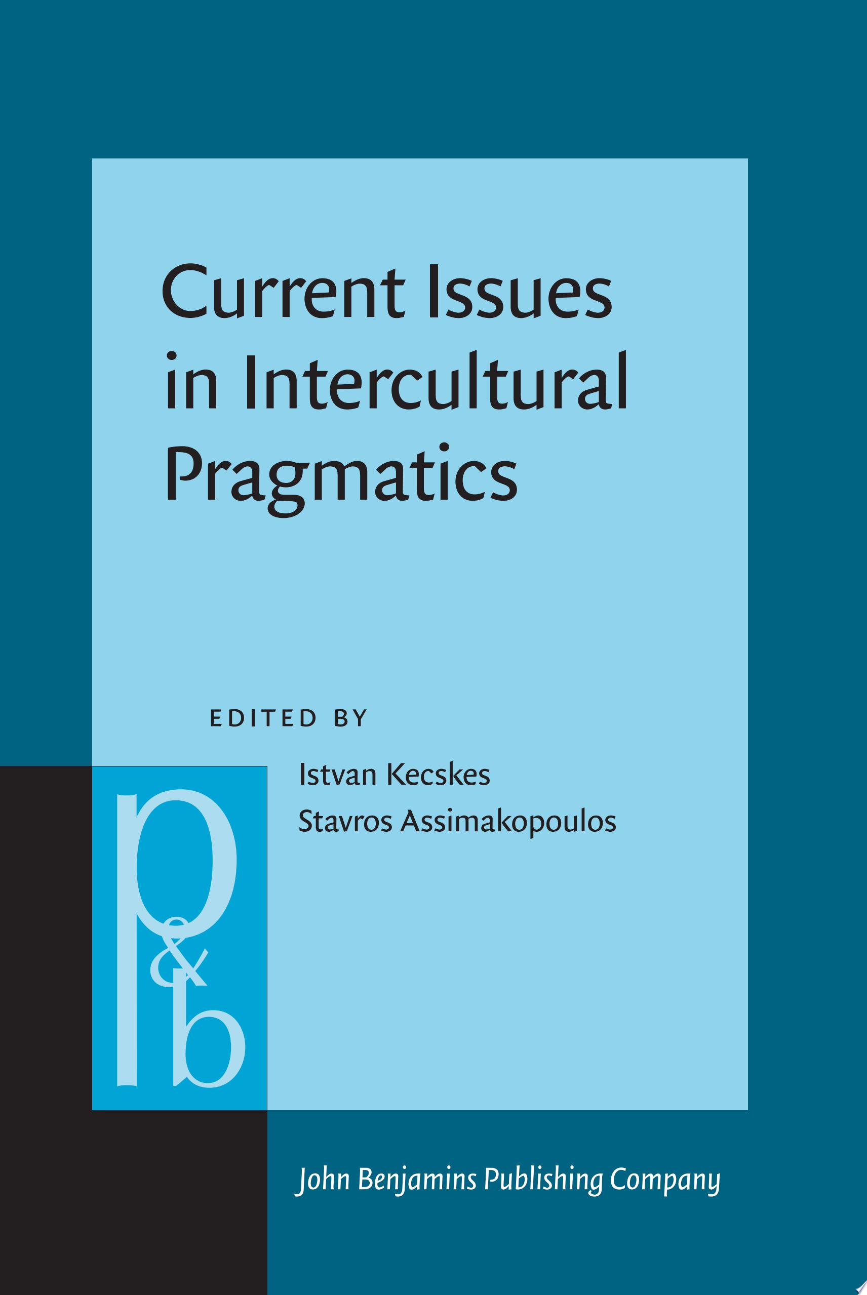 Current Issues in Intercultural Pragmatics