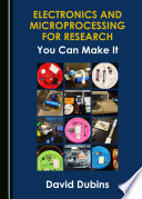 Electronics and Microprocessing for Research Book