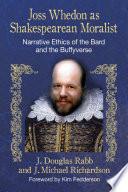 Joss Whedon as Shakespearean Moralist Online Book