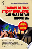 Otonomi Daerah, Etnonasionalisme, dan Masa Depan Indonesia