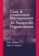 Cash   Investment Management for Nonprofit Organizations