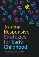 Trauma Responsive Strategies for Early Childhood