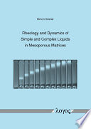 Rheology and Dynamics of Simple and Complex Liquids in Mesoporous Matrices