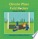 Christie Plays Field Hockey