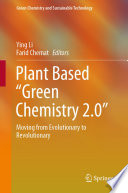 "Plant Based ""Green Chemistry 2.0"""