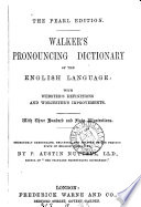 Walker s Pronouncing dictionary of the English language  with Webster s definitions and Worcester s improvements  remodelled  Pearl ed Book PDF