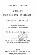 Walker s Pronouncing dictionary of the English language  with Webster s definitions and Worcester s improvements  remodelled  Pearl ed