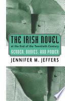 The Irish Novel At The End Of The Twentieth Century