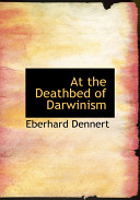At the Deathbed of Darwinism Online Book