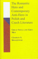 The Romantic Hero and Contemporary Anti hero in Polish and Czech Literature