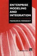 Enterprise Modeling and Integration