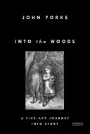 Into The Woods A Five Act Journey Into Story