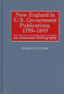 New England in U S  Government Publications  1789 1849