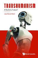 Transhumanism: A Realistic Future? [Pdf/ePub] eBook