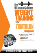 The Ultimate Guide to Weight Training for Triathlon (Enhanced Edition)