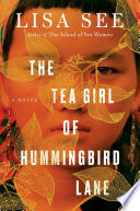 """The Tea Girl of Hummingbird Lane"" by Lisa See"