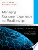 Managing Customer Experience and Relationships