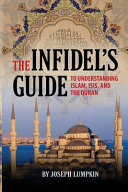 The Infidel S Guide To Understanding Islam Isis And The Quran Book PDF