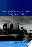 Victoria University Of Wellington 1899 1999