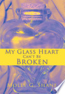 My Glass Heart Can't Be Broken