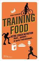 Training food. Votre coach nutrition avant, pendan Pdf/ePub eBook