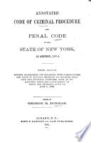 Annotated Code of Criminal Procedure and Penal Code of the State of New York as Amended  1882 6 Book