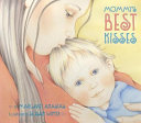 Mommy s Best Kisses Board Book