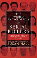 The World Encyclopedia of Serial Killers  Volume Four T   Z