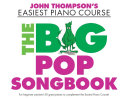 John Thomposn's Easiest Piano Course: The Big Pop Songbook