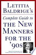 Read Online Letitia Baldrige's Complete Guide to the New Manners for the 90's For Free