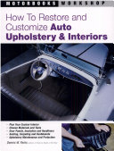 How to Restore and Customize Auto Upholstery & Interiors