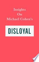 Insights on Michael Cohen's Disloyal