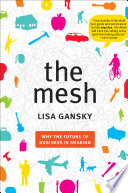 """The Mesh: Why the Future of Business Is Sharing"" by Lisa Gansky"