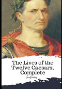 The Lives of the Twelve Caesars  Complete