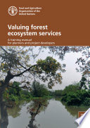 Valuing forest ecosystem services: a training manual for planners and project developers