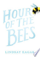 Hour of the Bees Lindsay Eagar Cover