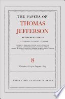The Papers Of Thomas Jefferson Retirement Series Volume 8 1 October 1814 To 31 August 1815