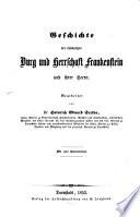 Geschichte der ehemaligen Burg u. Herrschaft Frankenstein u. ihrer Herrn
